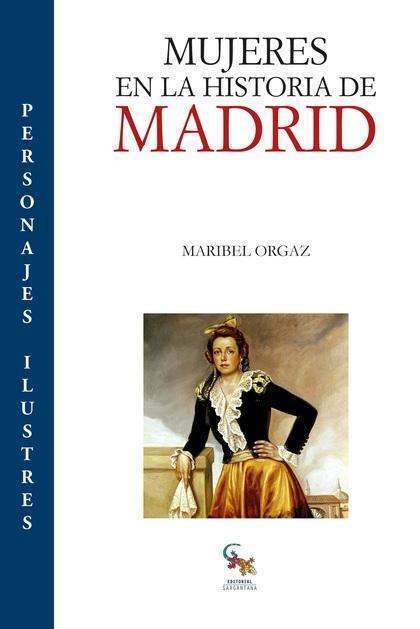 MUJERES EN LA HISTORIA DE MADRID                                                UN ANTES Y UN D