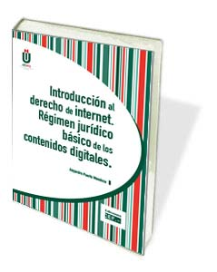 INTRODUCCIÓN AL DERECHO DE INTERNET. RÉGIMEN JURÍDICO BÁSICO DE LOS CONTENIDOS D.