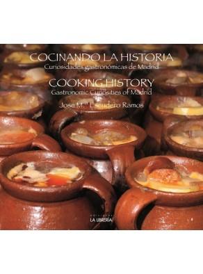 COCINANDO LA HISTORIA : CURIOSIDADES GASTRONÓMICAS DE MADRID