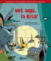 VET AQUÍ LA RITA! : AVENTURES I DESVENTURES DE LA RITA PINYADA