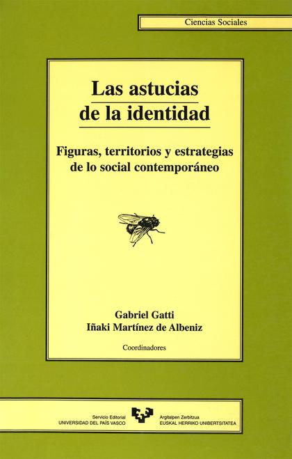 LA ASTUCIAS DE LA IDENTIDAD FIGURAS TERRITORIOS Y ESTRATEGIAS DE LO SO