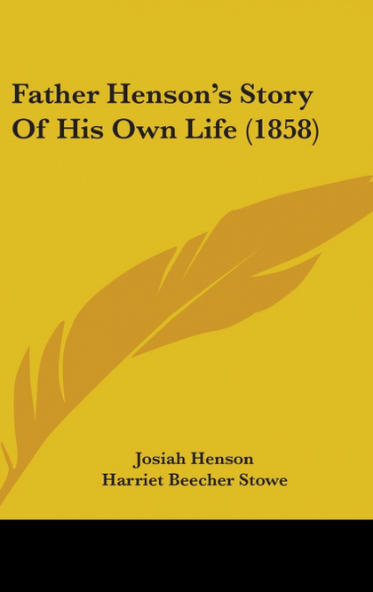 FATHER HENSON´S STORY OF HIS OWN LIFE (1858)