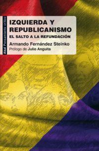 IZQUIERDA Y REPUBLICANISMO : EL SALTO A LA REFUNDACIÓN