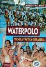 WATERPOLO: TÉCNICA, TÁCTICA, ESTRATEGIA