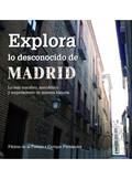 EXPLORA LO DESCONOCIDO DE MADRID