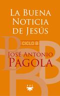LA BUENA NOTICIA DE JESUS CICLO B.
