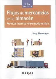 FLUJOS DE MERCANCÍAS EN EL ALMACÉN. PROCESOS INTERNOS Y DE ENTRADA Y SALIDA