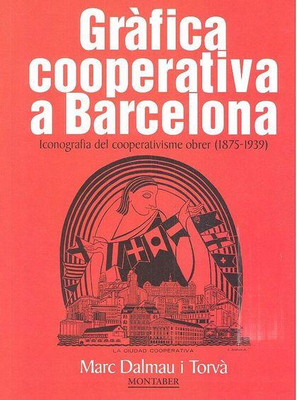 GRAFICA COOPERATIVA A BARCELONA 1875 1939