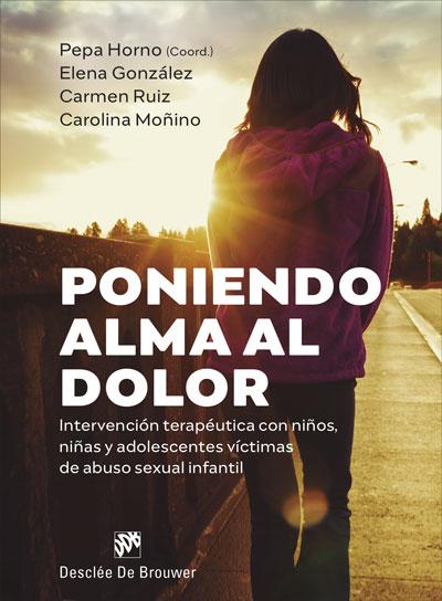 PONIENDO ALMA AL DOLOR.INTERVENCIÓN TERAPÉUTICA CON NIÑOS, NIÑAS Y ADOLESCENTES