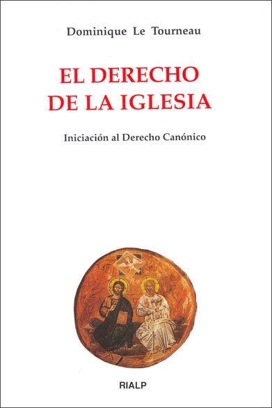 EL DERECHO DE LA IGLESIA : INICIACIÓN AL DERECHO CANÓNICO