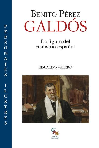 BENITO PÉREZ GALDÓS. LA FIGURA DEL REALISMO ESPAÑOL