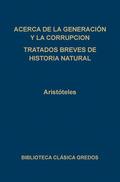 Acerca de la generación y la corrupción. Tratados breves de historia natural.