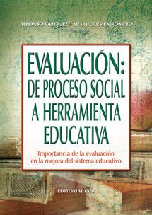 EVALUACIÓN : DE PROCESO SOCIAL A HERRAMIENTA EDUCATIVA : IMPORTANCIA DE LA EVALUACIÓN EN LA MEJ