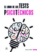 EL LIBRO DE LOS TESTS PSICOTÉCNICOS