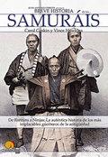 BREVE HISTORIA DE LOS SAMURAIS: DE RONNINS A NINJAS : LA AUTÉNTICA HIS