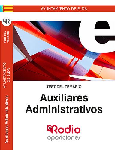AUXILIARES ADMINISTRATIVOS AYUNTAMIENTO DE ELDA. TEST DEL TEMARIO.