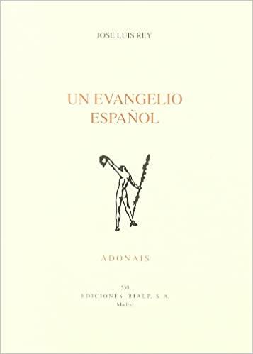 UN EVANGELIO ESPAÑOL : ACCÉSIT DEL PREMIO ADONAIS 1996