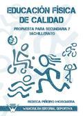 EDUCACIÓN FÍSICA DE CALIDAD : PROPUESTA PARA SECUNDARIA Y BACHILLERATO