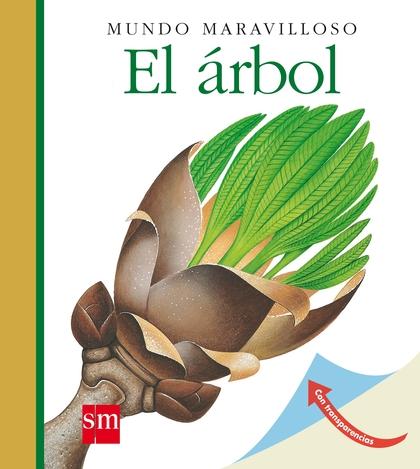 EL ÁRBOL. MUNDO MARAVILLOSO