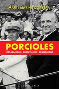 PORCIOLES : CATALANISME, CLIENTELISME I FRANQUISME