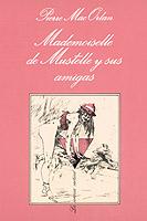 MADEMOISELLE DE MUSTELLE Y SUS AMIGAS
