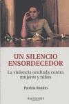 UN SILENCIO ENSORDECEDOR : LA VIOLENCIA OCULTADA CONTRA LAS MUJERES Y NIÑOS