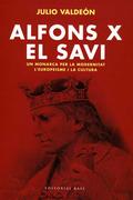 ALFONS X EL SAVI : UN MONARCA PER LA MODERNITAT, L´EUROPEISME I LA CULTURA