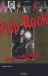 PULP-ROCK. ARTÍCULOS Y ENTREVISTAS (1982-2004).