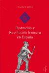 ILUSTRACIÓN Y REVOLUCIÓN FRANCESA EN ESPAÑA