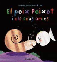 EL PEIX PEIXET I ELS SEUS AMICS.