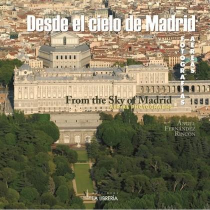 DESDE EL CIELO DE MADRID : FOTOGRAFÍAS ÁEREAS