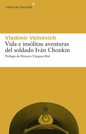 VIDA E INSÓLITAS AVENTURAS DEL SOLDADO IVÁN CHONKIN