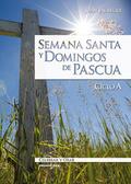 SEMANA SANTA Y DOMINGOS DE PASCUA : CICLO A
