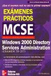 MICROSOFT WINDOWS 2000 DIRECTORY SERVICES ADMINISTRATION. EXÁMENES PRÁ