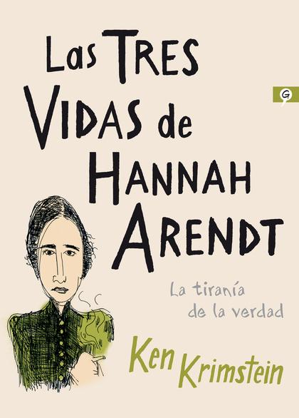 LAS TRES VIDAS DE HANNAH ARENDT.