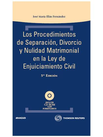 LOS PROCEDIMIENTOS DE SEPARACIÓN, DIVORCIO Y NULIDAD MATRIMONIAL EN LA NUEVA LEY DE ENJUICIAMIE