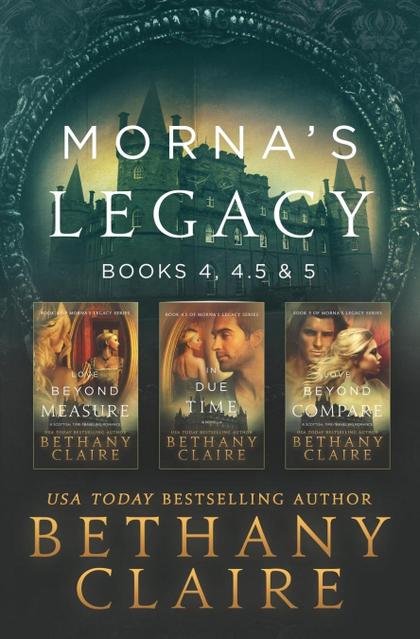 MORNA´S LEGACY. BOOKS 4, 4.5, & 5: SCOTTISH, TIME TRAVEL ROMANCES