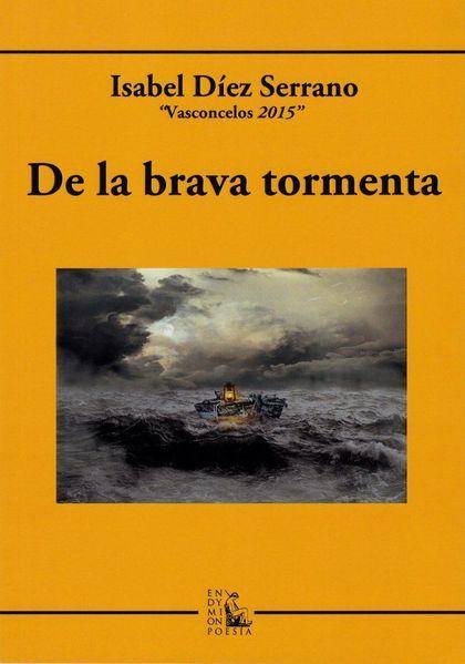 DE LA BRAVA TORMENTA.