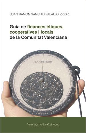 GUIA DE FINANCES ÈTIQUES, COOPERATIVES I LOCALS DE LA COMUNITAT VALENCIANA.