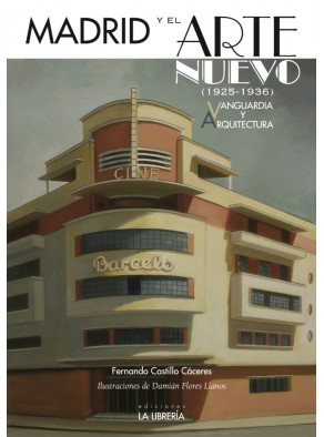 MADRID Y EL ARTE NUEVO, 1925-1936 : VANGUARDIA Y ARQUITECTURA