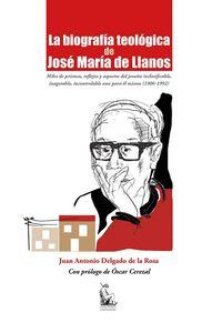 LA BIOGRAFÍA TEOLÓGICA DE JOSÉ MARÍA DE LLANOS. MILES DE PRISMAS, REFLEJOS Y ASPECTOS DEL JESUI