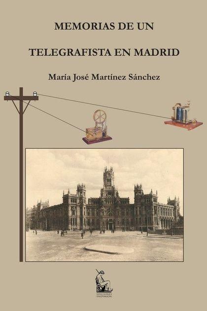 MEMORIAS DE UN TELEGRAFISTA EN MADRID