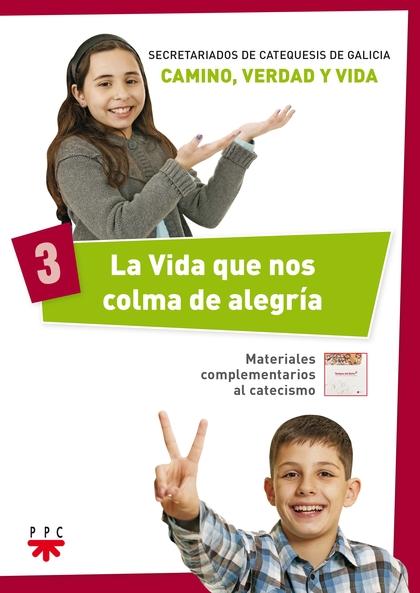 CG.LA VIDA QUE NOS COLMA DE ALEGRIA. MATERIALES COMPLEMENTARIOS AL CATECISMO