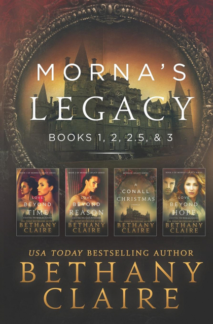 MORNA´S LEGACY. BOOKS 1, 2, 2.5, & 3: SCOTTISH, TIME TRAVEL ROMANCES