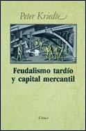FEUDALISMO TARDIO CAPITAL MERCANTIL