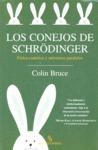 LOS CONEJOS DE SCHRÖDINGER : FÍSICA CUÁNTICA Y UNIVERSOS PARALELOS