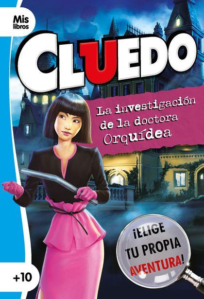 CLUEDO. LA INVESTIGACION DE LA DOCTORA ORQUIDEA. N