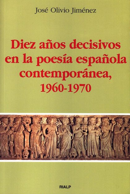 DIEZ AÑOS DECISIVOS POESIA ESPAÑOLA CONTEMPORANEA 1960-1970