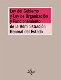 Ley del Gobierno y Ley de Organización y Funcionamiento de la Administración General del Estado