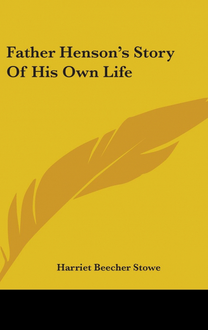 FATHER HENSON´S STORY OF HIS OWN LIFE